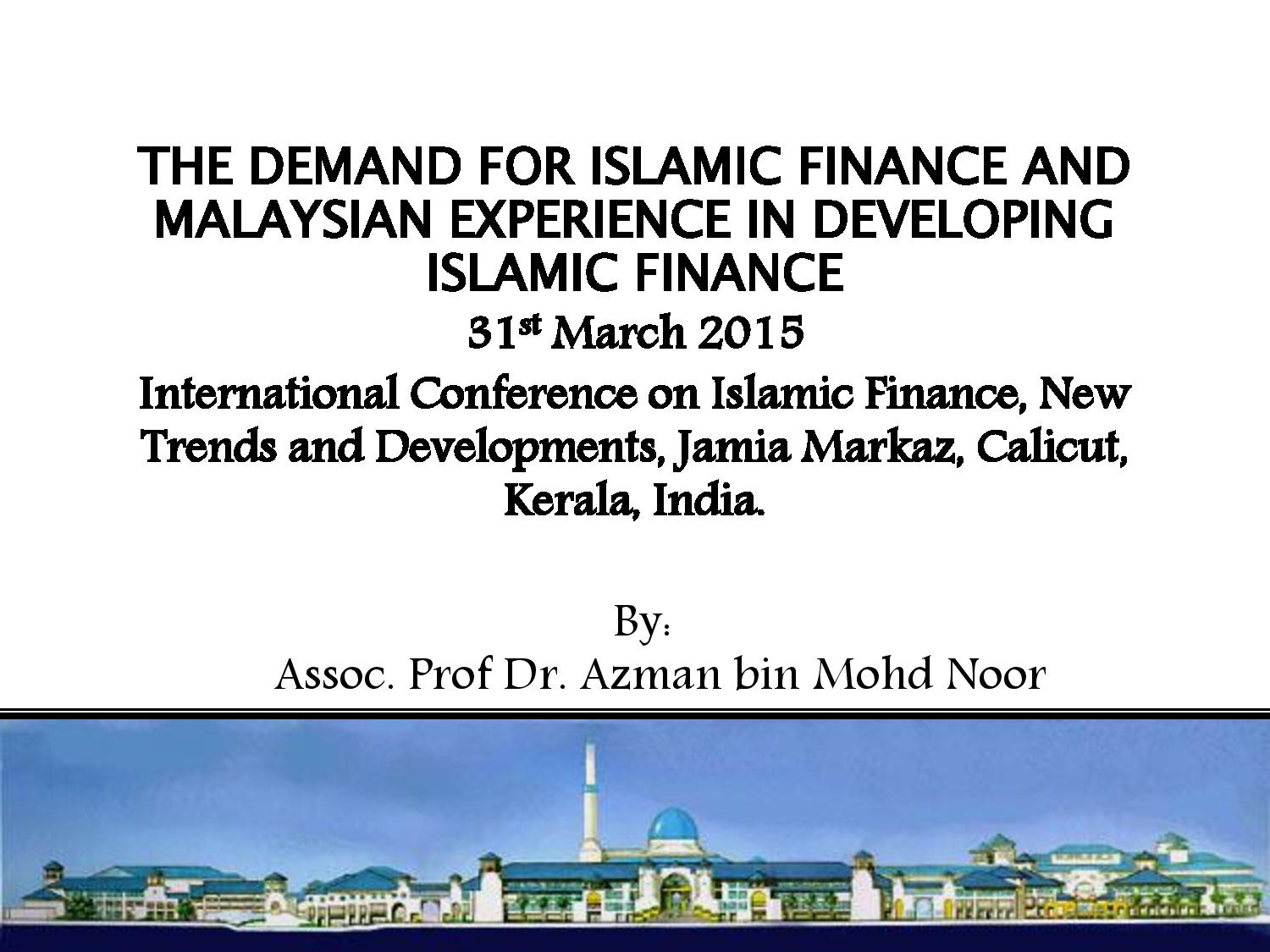 The demand for Islamic finance and Malaysian experience 30032015 CALICUT KERALA page 001 - The Demand Of Islamic Finance